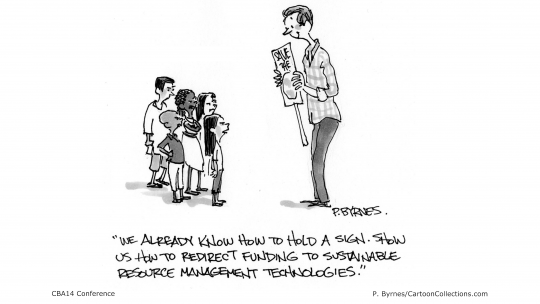 """A cartoon showing an adult holding a sign and a group of children saying: """"We already know how to hold a sign. Show us how to redirect funding to sustainable resource management technologies""""."""